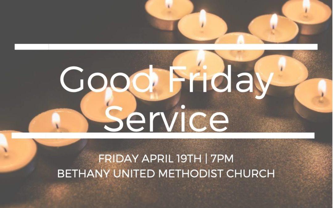 Good Friday Service, April 19th at 7 pm