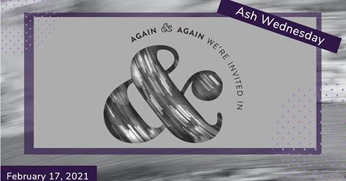 Ash Wednesday Service, February 17th at 7 pm