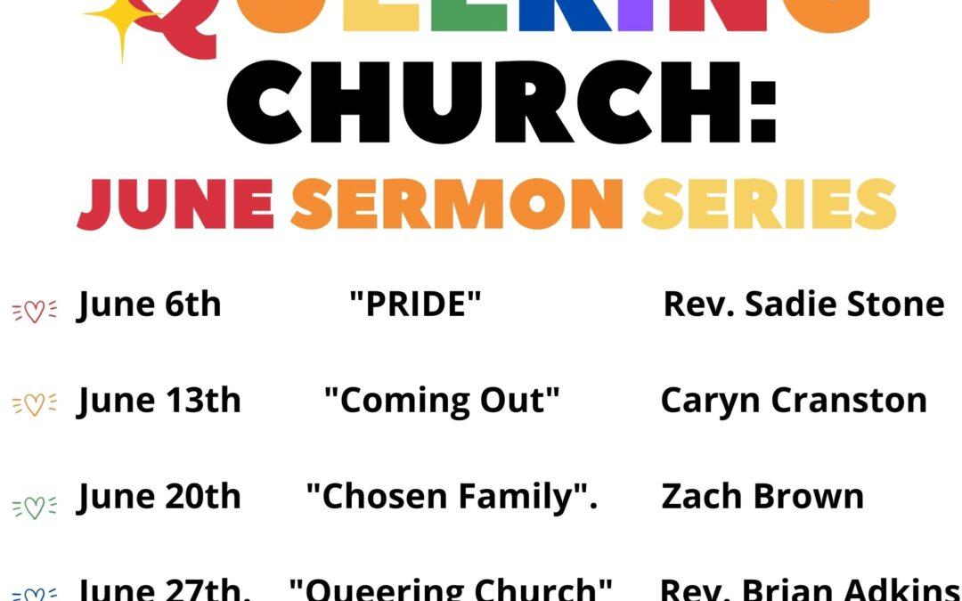 Queering Church:  June Sermon Series